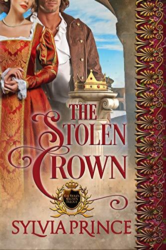 The Stolen Crown (The Stolen Crown Trilogy Book 3)  Sylvia Prince