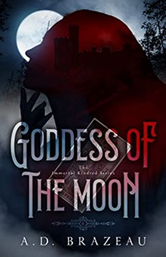 Goddess of the Moon: Book Four of The Immortal Kindred Series Clara Winter