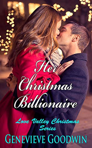 Her Christmas Billionaire (Love Valley Christmas Series Book 1)  Genevieve Goodwin