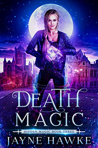 Death Magic (Hidden Magic Book 3) Jayne Hawke
