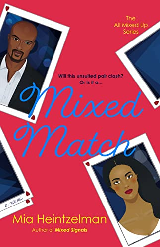 Mixed Match (The All Mixed Up Series Book 2) Mia Heintzelman