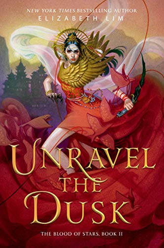 Unravel the Dusk (The Blood of Stars Book 2)  Elizabeth Lim