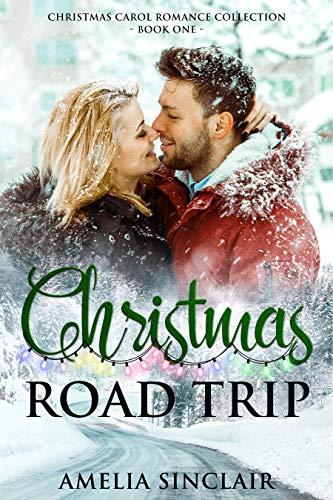 Christmas Road Trip (Christmas Carol Romance Collection Book 1)   Amelia Sinclair