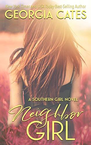 Neighbor Girl (Southern Girl Series Book 2)  Georgia Cates