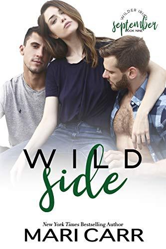 Wild Side: Friends to Lovers Romance (Wilder Irish Book 9)  Mari Carr