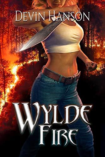 Wylde Fire (Halfblood Legacy Book 3)  Devin Hanson