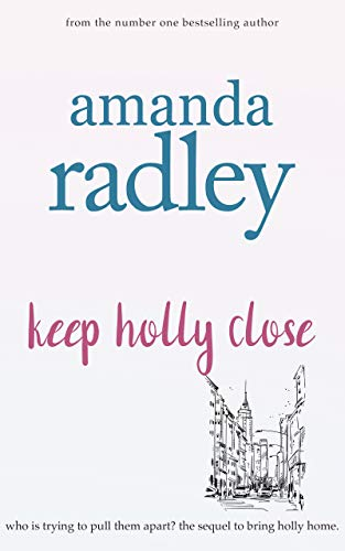 Keep Holly Close (The Remember Me Series Book 2) A.E. Radley