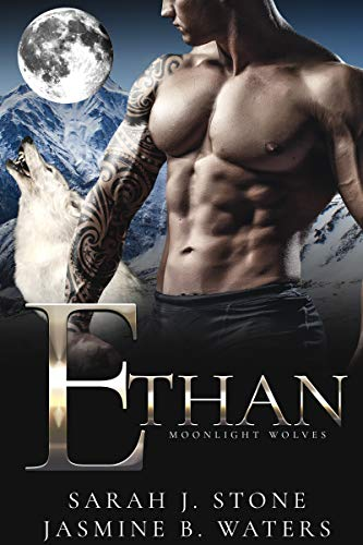 Ethan (Moonlight Wolves Book 5) Sarah J. Stone