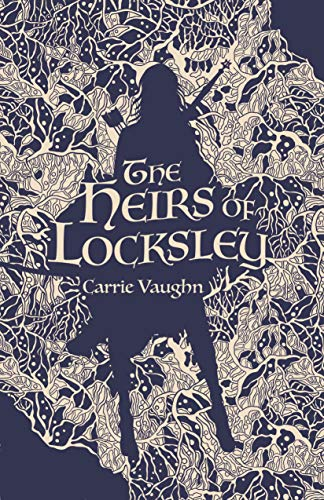 The Heirs of Locksley Carrie Vaughn