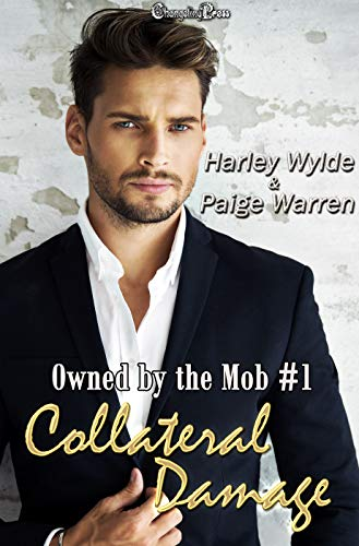 Collateral Damage (Owned by the Mob 1) Harley Wylde and Paige Warren
