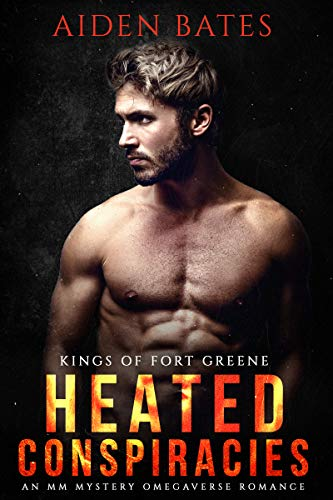 Heated Conspiracies (Kings Of Fort Greene Book 2) Aiden Bates