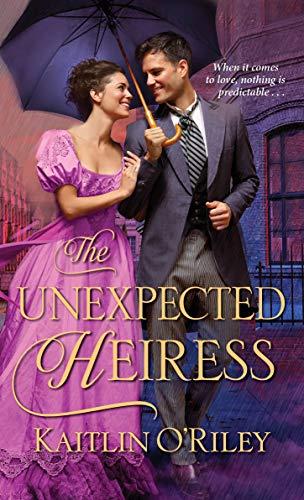 The Unexpected Heiress (Hamilton Cousins Book 3) Kaitlin O'Riley