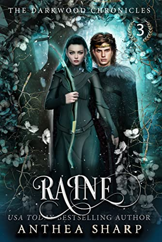 Raine (The Darkwood Chronicles Book 3)  Anthea Sharp