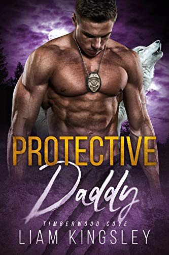 Protective Daddy (Timberwood Cove Book 7)  Liam Kingsley