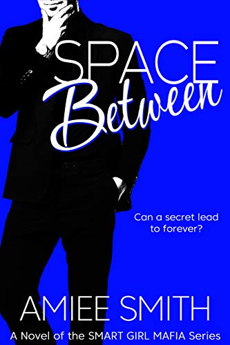 Space Between (Smart Girl Mafia Series Book 3) Amiee Smith