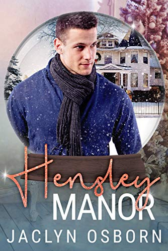 Hensley Manor: A Snow Globe Christmas Book 3 Jaclyn Osborn