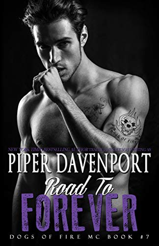 Road to Forever (Dogs of Fire Book 7)  Piper Davenport