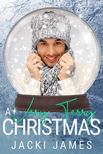 A Very Terry Christmas: A Snow Globe Christmas Book 1 Jacki James