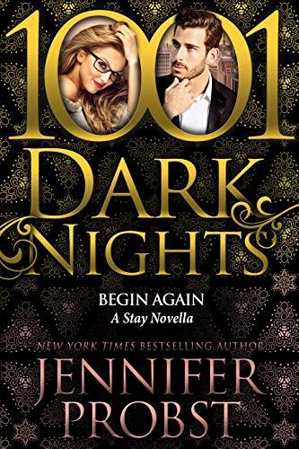 Begin Again: A Stay Novella Jennifer Probst