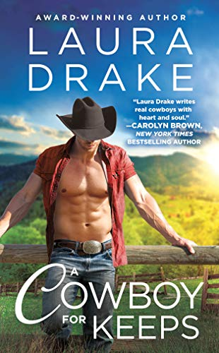A Cowboy for Keeps (Chestnut Creek Book 3) Laura Drake