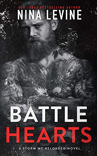 Battle Hearts: A Motorcycle Club Romance (Storm MC Reloaded Book 4)  Nina Levine