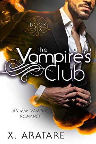The Vampire's Club (An M/M Vampire Romance) (Book 6)  X. Aratare