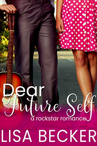 Dear Future Self: A Starfish Novella (Starfish: A Rock Star Romance Book 2) Lisa Becker