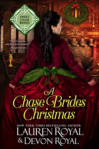 A Chase Brides Christmas (The Chase Brides Book 9) Lauren Royal and Devon Royal