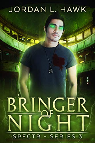 Bringer of Night (SPECTR Series 3 Book 2)  Jordan L. Hawk