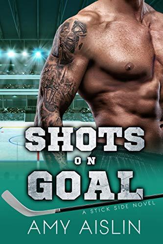 Shots on Goal (Stick Side Book 3)  Amy Aislin