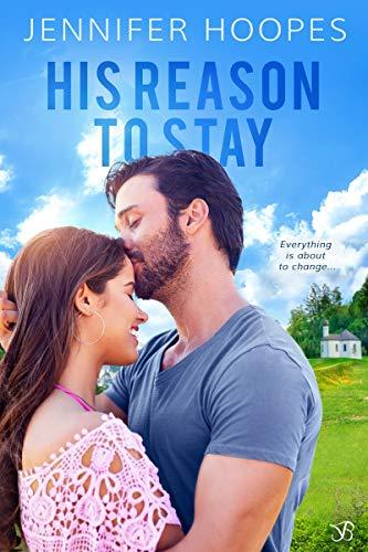 His Reason to Stay (The Ellis Family Saga Book 1) Jennifer Hoopes