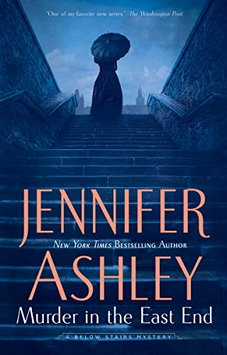 Murder in the East End (A Below Stairs Mystery Book 4) Jennifer Ashley