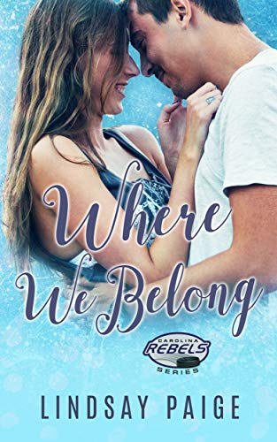 Where We Belong (Carolina Rebels Book 8) Lindsay Paige
