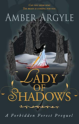 Lady of Shadows: A Forbidden Forest Prequel  Amber Argyle