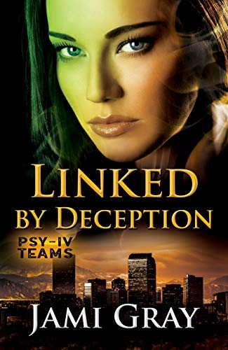 Linked by Deception: PSY-IV Teams Book 5  Jami Gray