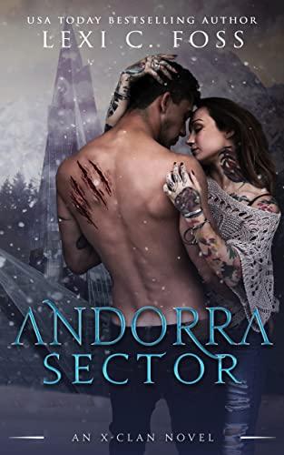 Andorra Sector: A Shifter Omegaverse Romance (X-Clan Series Book 1)  Lexi C. Foss