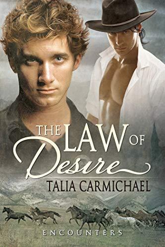 The Law of Desire (Encounters Book 1) Talia Carmichael