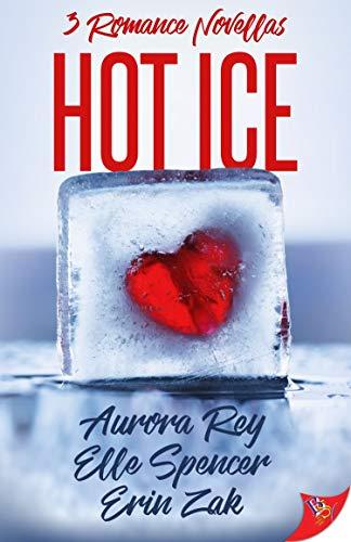 Hot Ice  Aurora Rey, Elle Spencer, et al