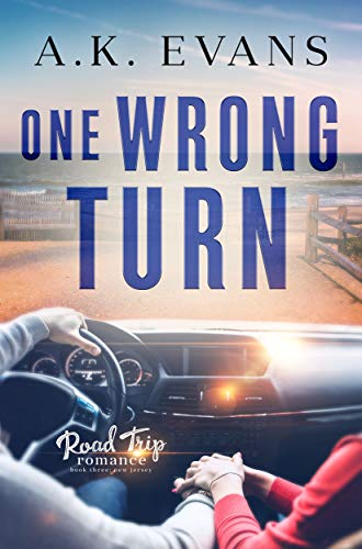 One Wrong Turn (Road Trip Romance Book 3)  A.K. Evans