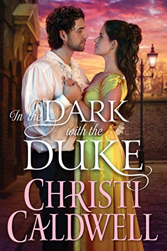 In the Dark with the Duke (Lost Lords of London Book 2)  Christi Caldwell