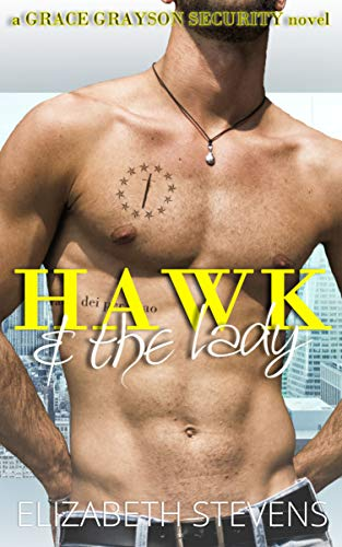 Hawk & the Lady (Grace Grayson Security Book 2) Elizabeth Stevens