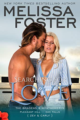 Searching for Love (The Bradens & Montgomerys (Pleasant Hill - Oak Falls) Book 6) Melissa Foster