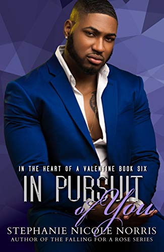 In Pursuit of You (In The Heart of A Valentine Book 6) Stephanie Nicole Norris
