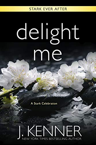 Delight Me: A Stark Ever After Collection and Story  J. Kenner