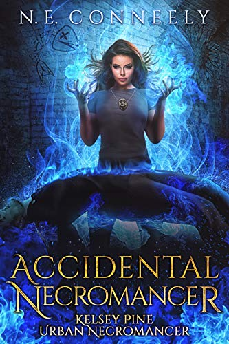 Accidental Necromancer (Kelsey Pine Urban Necromancer Book 1)  N. E. Conneely