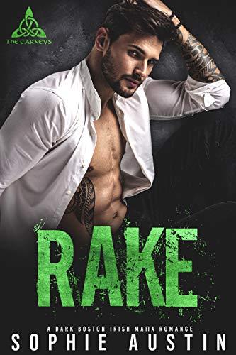 Rake: A Dark Boston Irish Mafia Romance (The Carneys Book 1) Sophie Austin