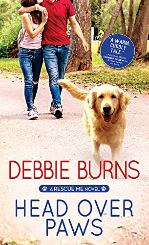 Head Over Paws (Rescue Me Book 5)  Debbie Burns