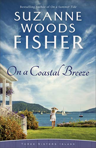 On a Coastal Breeze (Three Sisters Island Book #2)  Suzanne Woods Fisher