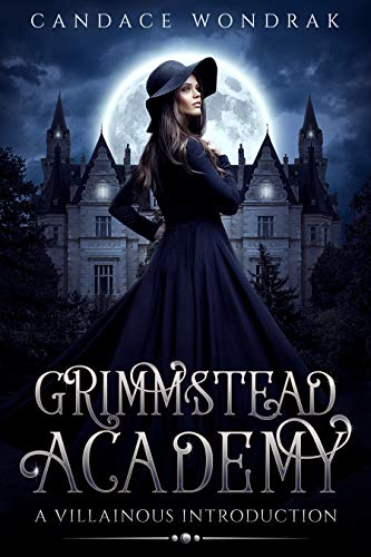 Grimmstead Academy: A Villainous Introduction  Candace Wondrak
