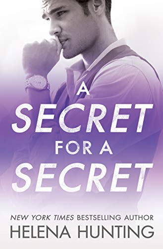 A Secret for a Secret (All In Book 3)  Helena Hunting